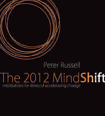 The 2012 Mindshift : Meditations for Times of Accelerating Change by Peter