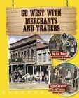 Go West with Merchants and Traders by Cynthia O'Brien (Hardback, 2016)