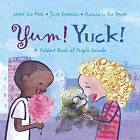 Yum! Yuck!: A Foldout Book of People Sounds by Linda Sue Park, Julia Durango (Hardback, 2005)