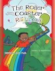 The Roller Coaster Rainbow: Rainbow Fun Ride by Diana J a Molyneaux (Paperback / softback, 2014)