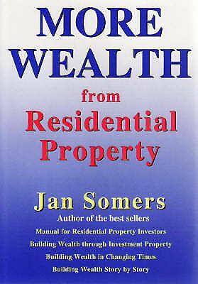 1 of 1 - More Wealth from Residential Property by Jan Somers Real Estate Investing