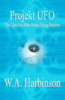 Projekt UFO: The Case for Man-Made Flying Saucers by W A Harbinson (Paperback / softback, 2007)