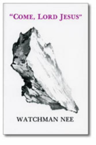 Come, Lord Jesus , Nee, Watchman