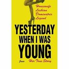 Yesterday When I Was Young: Her True Story by Jesie (Paperback / softback, 2014)