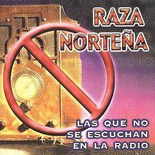 Raza Norteña : Que No Se Escuchan En La Radio CD