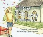 How Far Away Is Heaven? by Margaret D Ledford (Hardback, 2015)