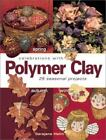 Celebrations with Polymer Clay : 25 Seasonal Projects by Sarajane Helm (2003, Paperback)