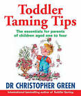 Toddler Taming Tips by Christopher Green (Paperback, 2003)