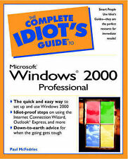 The Complete Idiot's Guide to Microsoft Windows 2000 Professional McFedries, Pau