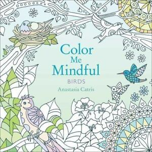 Color Me Mindful Birds 2 By Anastasia Catris 2015 Paperback