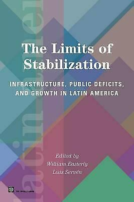 Limits of Stabilization : Infrastructure, Public Deficits, and Growth in Latin A