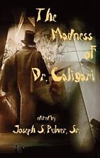 The Madness of Dr. Caligari by Paul Tremblay, Damien Angelica Walters, Gemma...