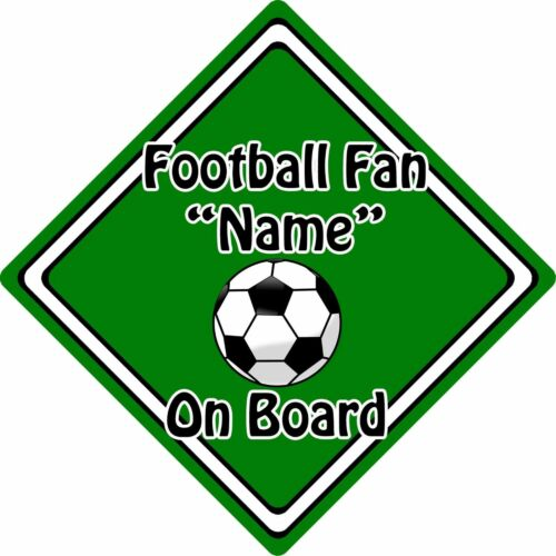 Personalised Football Fan On Board Car Sign ~ Baby On Board ~ Football Green