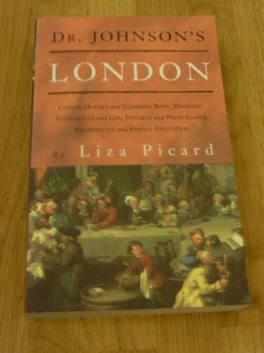 1 of 1 - Dr. Johnson's London: Everyday Life in Mid 18th Century London, by Liza Picard