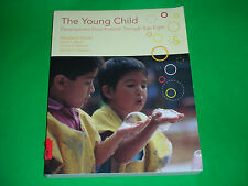 The Young Child : Development from Prebirth Through Age Eight by Margaret B....