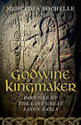 Godwine Kingmaker: Part One of the Last Great Saxon Earls by Mercedes Rochelle (Paperback, 2015)