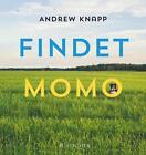 Findet Momo von Knapp Andrew (2014, Gebundene Ausgabe)