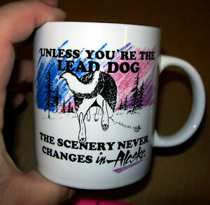 Alaska-Coffee-mug-Unless-you-are-the-lead-dog-the-scenery-never-changes-Cute