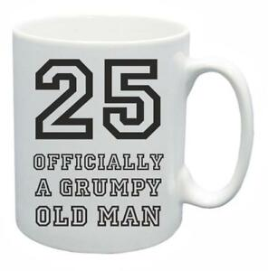 Image Is Loading 25th Novelty Birthday Gift Present Tea Mug Grumpy