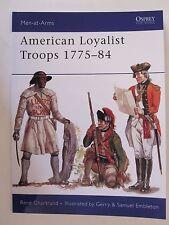 American Loyalist Troops 1775–84 - Men-at-Arms 450 - Revolutionary War AWI