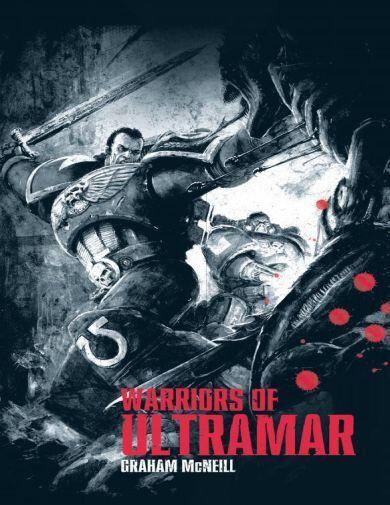 Warriors of of of Ultramar by Graham McNei - Games Workshop Hardback 76b