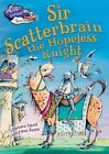 Sir Scatterbrain the Hopeless Knight by Stephane Daniel (Paperback, 2016)