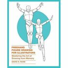 Freehand Figure Drawing For Illustrators by David H. Ross (Paperback, 2015)