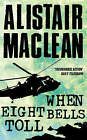 When Eight Bells Toll by Alistair MacLean (Paperback, 1986)
