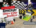 Die große Baubox Abenteuer Elektro- & Solar-Rennflitzer von Ulrich E. Stempel (2016, Set mit diversen Artikeln)