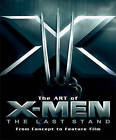 The Art of X-Men: The Last Stand: From Concept to Feature Film by Timothy Shaner, Peter Sanderson, Bruce Ratner (Hardback, 2007)