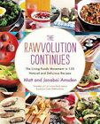 Rawvolution Continues The Living Foods Movement in 150 Natural and Delicious R
