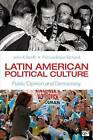 Latin American Political Culture: Public Opinion and Democracy by John A. Booth, Patricia Richard (Paperback, 2014)