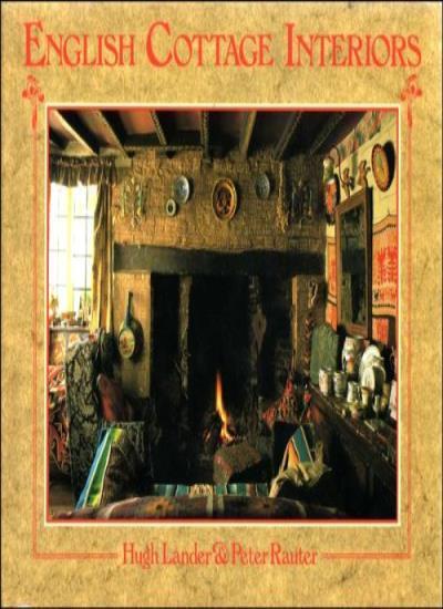 English Cottage Interiors,Hugh Lander,Peter Rauter