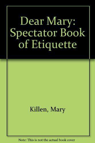 """Dear Mary: ""Spectator"" Book of Etiquette By Mary Killen"""