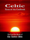 Celtic Texts of the Coelbook: The Last Five Books of The Kolbrin Bible by Your Own World Books (Paperback, 2006)