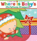 Where Is Baby's Christmas Present?: A Lift-The-Flap Book by Karen Katz (Other book format, 2009)