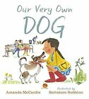 Our Very Own Dog: Taking Care of Your First Pet by Amanda McCardie, Salvatore Rubbino (Hardback, 2016)