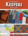 Finders Keepers Quilts - A Rare Cache of Quilts from the 1900s: 16 Projects - Historic, Reproduction & Modern Interpretations by Edie McGinnis (Paperback, 2015)