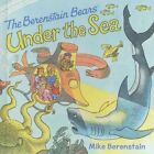 The Berenstain Bears Under the Sea by Mike Berenstain (Hardback, 2016)