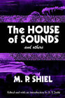 The House of Sounds and Others (Lovecraft's Library) by M P Shiel (Paperback / softback, 2005)