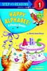 Step into Reading: Happy Alphabet! : A Phonics Reader Vol. 1 by Anna Jane Hays (2002, Paperback)