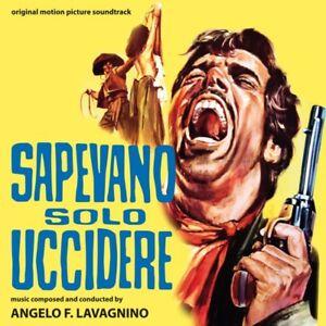 Sapevano solo uccidere - Angelo F. Lavagnino (cd)
