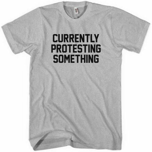 CURRENTLY PROTESTING SOMETHING T-shirt Anarchy Riot Occupy Wall Street XS-4XL
