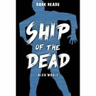Ship of the Dead by Alex Woolf (Paperback, 2015)