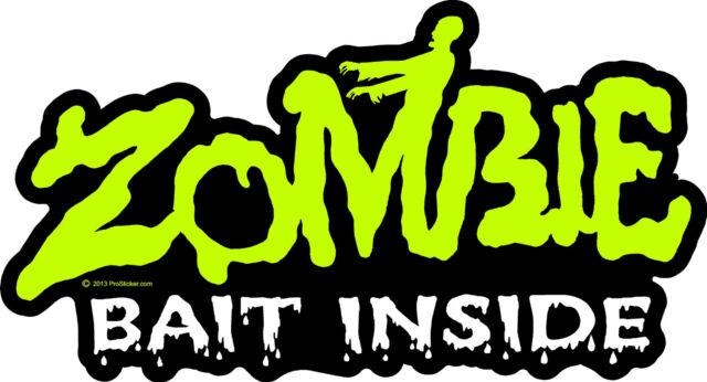"""ProSticker 1345 (One) 4"""" x 7"""" Zombie Bait Inside Decal Sticker Apocalpyse"""