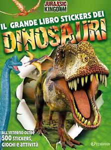 9788855637008 Il grande libro stickers dei dinosauri. Jurassic Kingdom