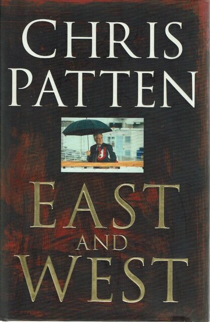 East And West by Patten Chris - Book - Hard Cover - Auto Biography/Political
