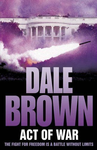 Act of War By Dale Brown. 9780007193738