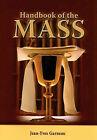 Handbook of the Mass by Jean-Yves Garneau (Paperback, 2009)