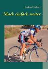Mach Einfach Weiter by Lukas Gubler (Paperback / softback, 2012)